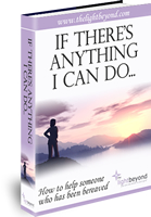 If There's Anything I Can Do... an immensely practical guide on how to help someone who has been bereaved